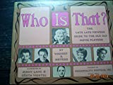 img - for Who is that? The Late Late Viewers Guide to the Old Old Movie Players book / textbook / text book