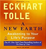 A New Earth: Awakening to Your Life's Purpose (Oprah's Book Club, Selection 61) by Eckhart Tolle (2008-01-30) Audio CD