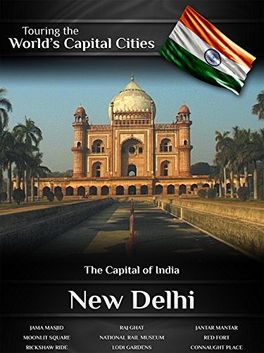 Touring the World's Capital Cities New Delhi: The Capital of - India Site In