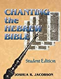 img - for Chanting the Hebrew Bible (Student Edition) by Joshua R. Jacobson (2005-08-05) book / textbook / text book