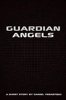 Guardian Angels: A Short Story by [Daniel Verastiqui]