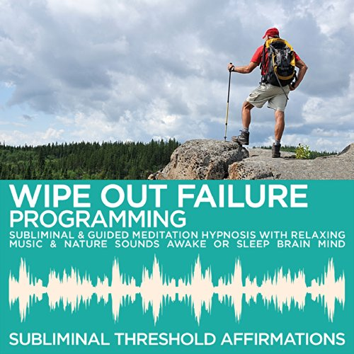 Wipe Out Fusion (Subliminal World Fusion Music: Wipe Out Failure Programming)