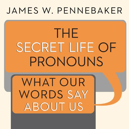 The Secret Life of Pronouns: What Our Words Say About Us by Tantor Audio