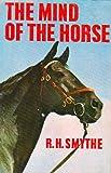 The Mind of the Horse, Reginald H. Smythe, 0828900426