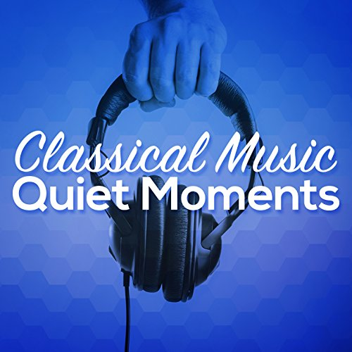 Classical Music - Quiet Moments by First Baby Classical ...