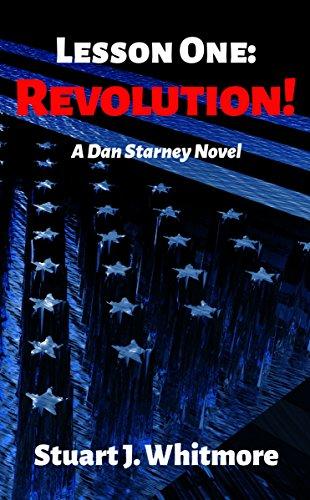 Lesson One: Revolution! (Dan Starney Novels Book 1) by [Whitmore, Stuart J.]