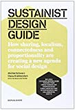 img - for [(Sustainist Design Guide: How Sharing, Localism, Connectedness and Proportionality are Creating a New Agenda for Social Design )] [Author: Michiel Schwartz] [Aug-2013] book / textbook / text book