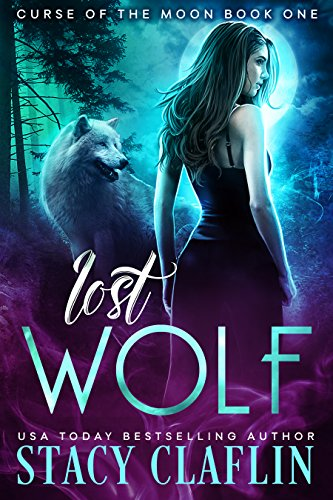 Lost Wolf (Curse of the Moon Book 1) by [Claflin, Stacy]