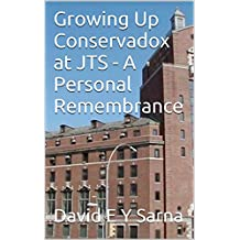 Growing Up Conservadox at JTS: A Personal Remembrance