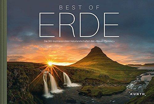 Best of Erde: Die faszinierendsten Naturlandschaften des »Blauen Planeten« (KUNTH Bildbände/Illustrierte Bücher)