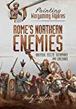 Painting Wargaming Figures – Rome's Northern