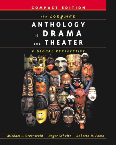 The Longman Anthology of Drama and Theater: A Global Perspective, Compact Edition by Pearson