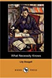 What Necessity Knows, Lily Dougall, 1406587028