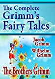 The Complete Grimm's Fairy Tales, The Brothers Grimm and Jacob Grimm, 1440458316
