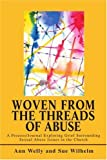 Woven from the Threads of Abuse, Sue Wilhelm and Ann Welly, 0595274463