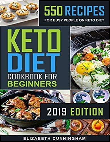 [1792145454] [9781792145452] Keto Diet Cookbook For Beginners: 550 Recipes For Busy People on Keto Diet-2019 edition-Paperback 1