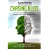 Chasing Bliss: A Layman's Guide to Love, Fulfillment, Damage Control, Repair and Resurrection