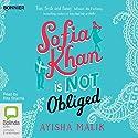 Sofia Khan Is Not Obliged Hörbuch von Ayisha Malik Gesprochen von: Rita Sharma