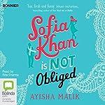 Sofia Khan Is Not Obliged | Ayisha Malik