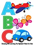 kids abc - ABC - Amazing ABC Learning The Alphabet Video For Kids