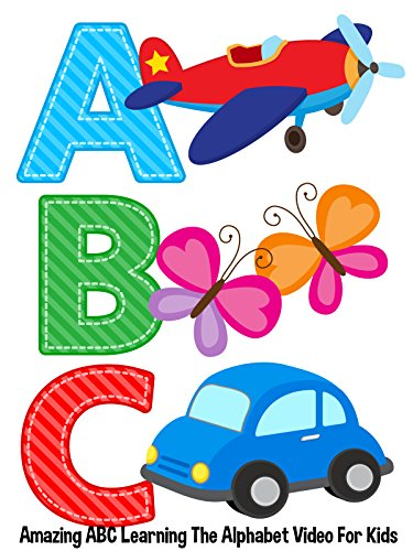 ABC - Amazing ABC Learning The Alphabet Video For Kids (Word For Each Letter Of Your Name)