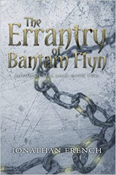 The Errantry of Bantam Flyn: Volume 2 (The Autumn's Fall Saga)