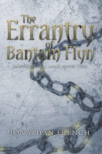 Download The Errantry of Bantam Flyn (The Autumn's Fall Saga) (Volume 2) ebook
