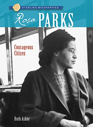 Sterling Biographies®: Rosa Parks: Courageous Citizen