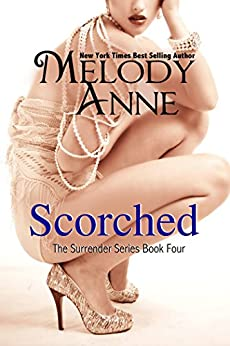 Scorched (Surrender, Book 4) by [Anne, Melody]