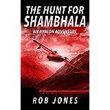 The Hunt for Shambhala (An Avalon Adventure Book 1)