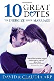 img - for 10 Great Dates to Energize Your Marriage book / textbook / text book