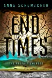 End Times, Anna Schumacher, 1595147489