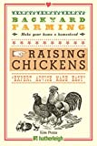 img - for Backyard Farming: Raising Chickens: From Building Coops to Collecting Eggs and More book / textbook / text book