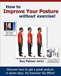 How to Improve Your Posture without Exercise In Seven Days (English Edition)