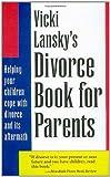 Vicki Lansky's Divorce Book for Parents, Vicki Lansky, 0916773485