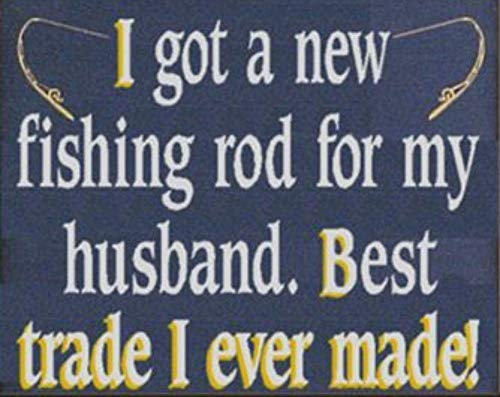 LynnYo22 Divertido Señal de Metal con Texto en inglés «I Got A New Fishing Rod for My Husband» 8 x 12 Pulgadas