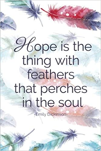 Amazoncom Hope Is The Thing With Feathers Emily Dickinson Quote