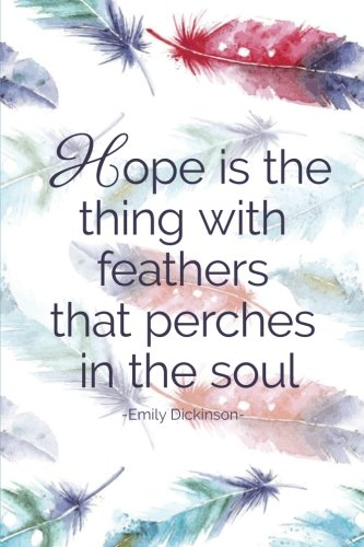 Read Online Hope Is The Thing With Feathers, Emily Dickinson quote (6x9 Journal): Lined Writing Notebook, 120 Pages -- Boho Watercolor Feathers PDF