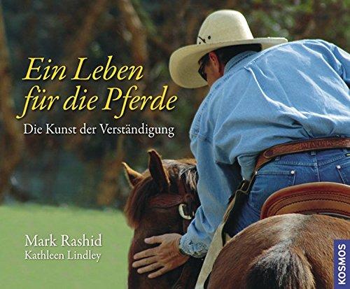 Ein Leben für die Pferde: Die Kunst der Verständigung