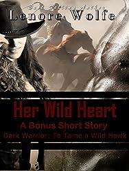 Historical Old West Cowboy Western, Dark Warrior: Her Wild Heart (A Series Spotlight Romantic Bonus Short-Story of Dark Warrior): A Cowgirls Love Cowboys Romance (Dark Cloth Series)