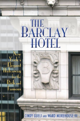 The Barclay Hotel: New York's Elegant Hideaway for the Rich and Famous