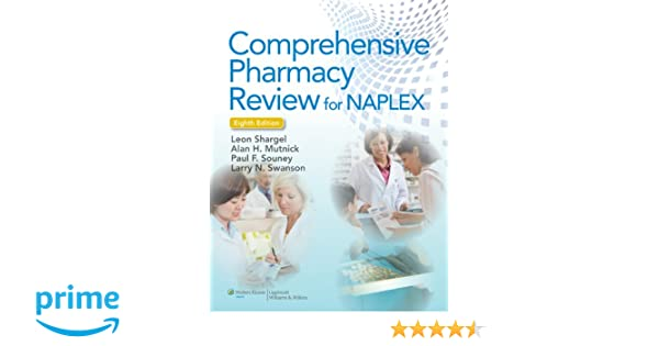 Comprehensive Pharmacy Review 8E & Practice Exams, Case Studies ...