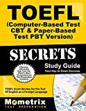 TOEFL Secrets (Computer-Based Test CBT & Paper-Based Test PBT Version) Study Guide: TOEFL Exam Review for the Test Of English as a Foreign Language