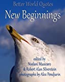 img - for Better World Quotes: New Beginnings (Volume 7) book / textbook / text book