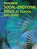 Teaching Social-Emotional Skills at School and Home, Elksnin, Linda K. and Elksnin, Nick, 0891083162