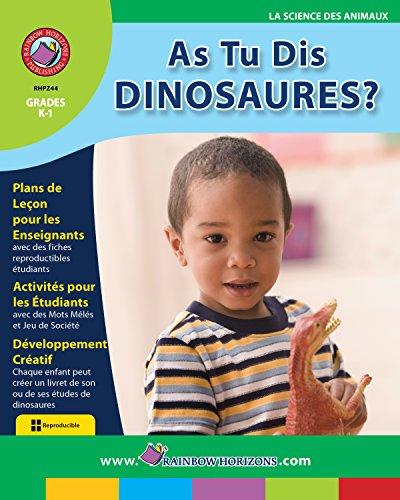 As Tu Dis Dinosaures Gr. K-1 - K1 Book