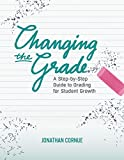 #4: Changing the Grade: A Step-by-Step Guide to Grading for Student Growth