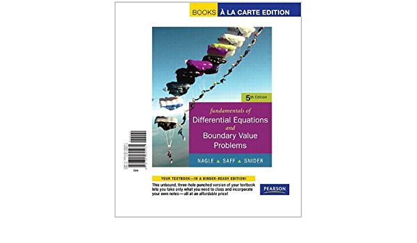 Fundamentals Of Differential Equations With Boundary Value Problems Interactive Differential Equations Cd Books A La Carte Edition Nagle R Kent Saff Edward B Snider Arthur David 9780321655271 Amazon Com Books