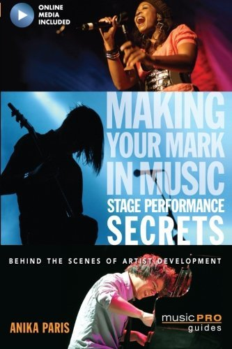 Ebook by Anika Paris - Making Your Mark In Music: Stage