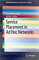 Service Placement in Ad Hoc Networks Front Cover